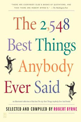 The 2,548 Best Things Anybody Ever Said - Byrne, Robert