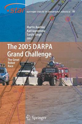 The 2005 DARPA Grand Challenge: The Great Robot Race - Buehler, Martin (Editor), and Iagnemma, Karl (Editor), and Singh, Sanjiv (Editor)
