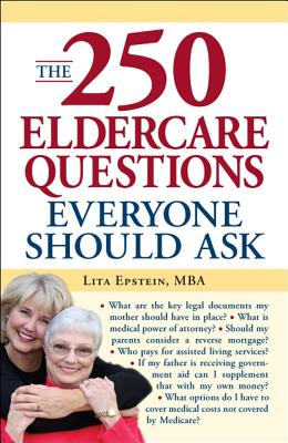 The 250 Eldercare Questions Everyone Should Ask - Epstein, Lita, MBA