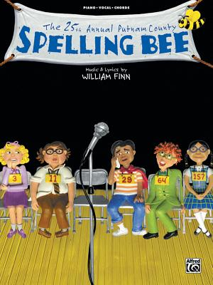 The 25th Annual Putnam County Spelling Bee - Finn, William, M.D. (Composer)