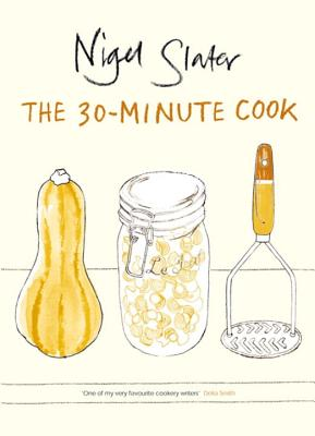 The 30-Minute Cook - Slater, Nigel