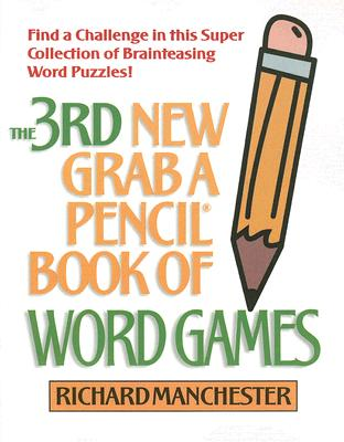 The 3rd New Grab a Pencil Book of Word Games - Manchester, Richard (Editor)