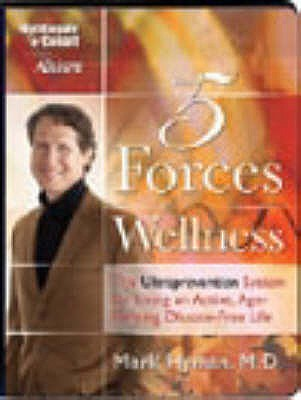 The 5 Forces of Wellness - Hyman, Mark, Dr.
