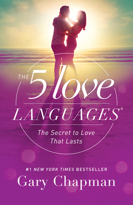 The 5 Love Languages: The Secret to Love That Lasts - Chapman, Gary D, Dr.