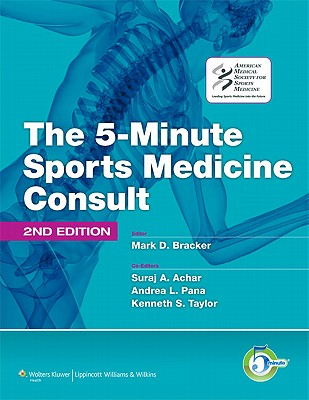 The 5-Minute Sports Medicine Consult - Bracker, Mark D.