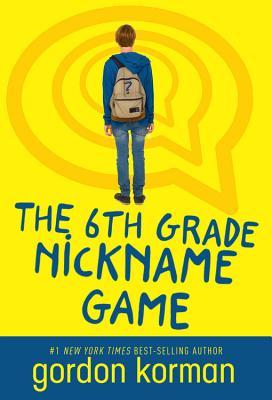 The 6th Grade Nickname Game - Korman, Gordon