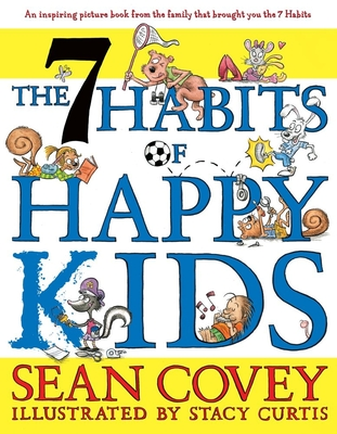 The 7 Habits of Happy Kids - Covey, Sean