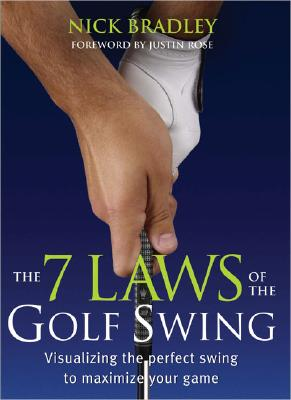 The 7 Laws of the Golf Swing - Bradley, Nick