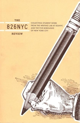 The 826nyc Review: Issue One - Students in Conjunction with 826 Valencia