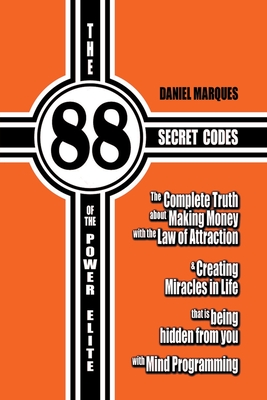 The 88 Secret Codes of The Power Elite - Marques, Daniel