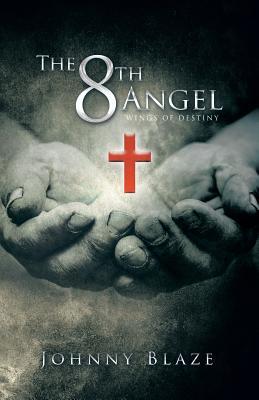 The 8th Angel: Wings of Destiny - Blaze, Johnny