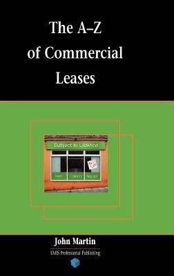 The A-Z of Commercial Leases - Martin, John, Rev.