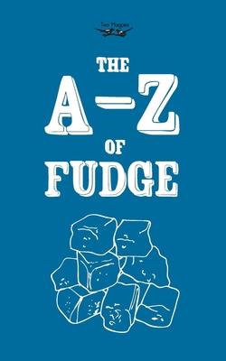 The A-Z of Fudge - Anon