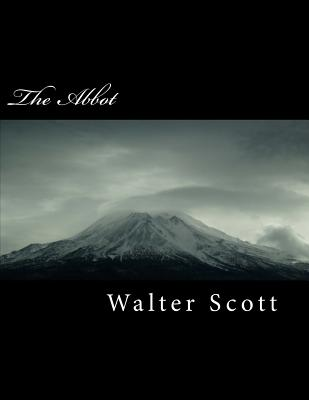 The Abbot - Scott, Walter