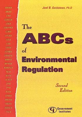 The ABCs of Environmental Regulation - Goldsteen, Joel B
