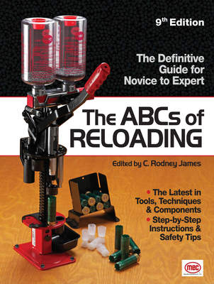 The ABCs of Reloading - James, C. Rodney