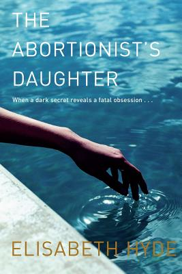 The Abortionist's Daughter - Hyde, Elisabeth