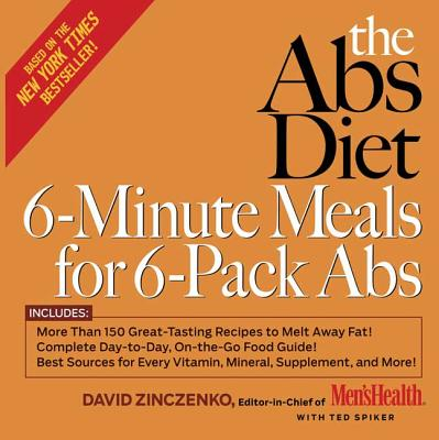 The ABS Diet 6-Minute Meals for 6-Pack ABS - Zinczenko, David, and Spiker, Ted