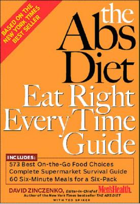 The ABS Diet Eat Right Every Time Guide - Zinczenko, David