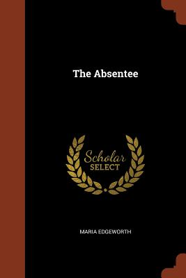 The Absentee - Edgeworth, Maria
