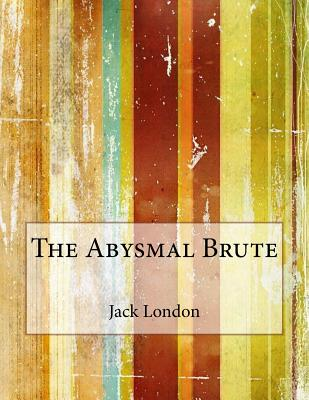 The Abysmal Brute - London, Jack