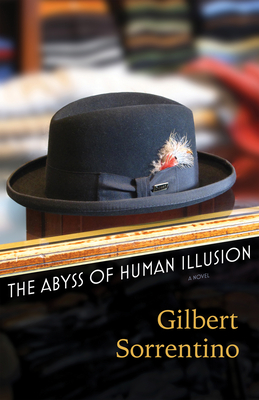 The Abyss of Human Illusion - Sorrentino, Gilbert, and Sorrentino, Christopher (Preface by)