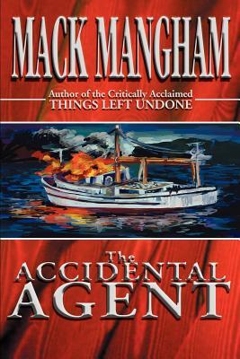 The Accidental Agent - Mangham, Mack