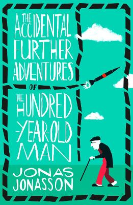 The Accidental Further Adventures of the Hundred-Year-Old Man - Jonasson, Jonas, and Willson-Broyles, Rachel (Translated by)