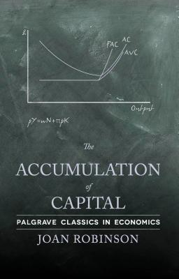 The Accumulation of Capital - Robinson, Joan