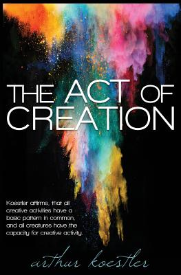 The Act of Creation - Koestler, Arthur