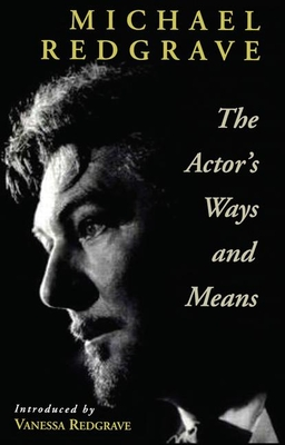 The Actor's Ways and Means - Redgrave, Michael, Sir