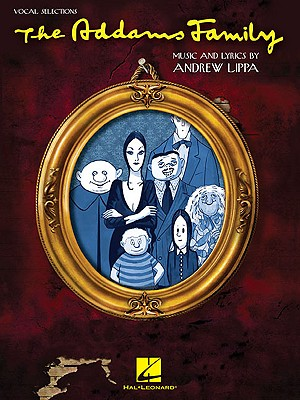 The Addams Family: Vocal Selections - Brickman, Marshall, and Elice, Rick, and Lippa, Andrew (Composer)