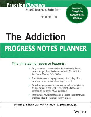 The Addiction Progress Notes Planner - Berghuis, David J, M.A., L.L.P., and Jongsma, Arthur E, Jr.
