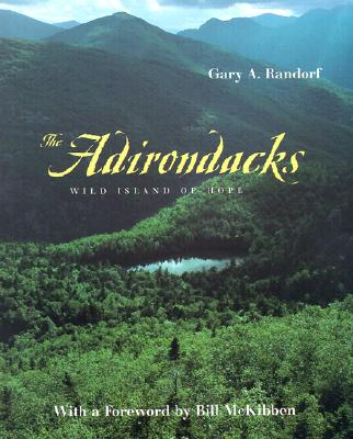 The Adirondacks: Wild Island of Hope - Randorf, Gary A, Mr.