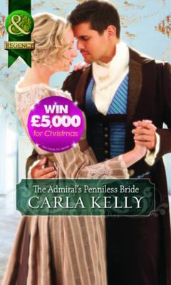 The Admiral's Penniless Bride - Kelly, Carla