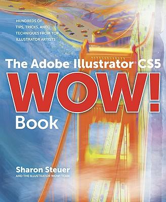 The Adobe Illustrator CS5 Wow! Book - Steuer, Sharon