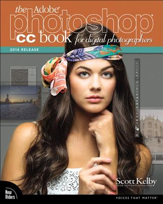 The Adobe Photoshop CC Book for Digital Photographers (2014 release) - Kelby, Scott