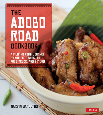 The Adobo Road Cookbook: A Filipino Food Journey - Gapultos, Marvin