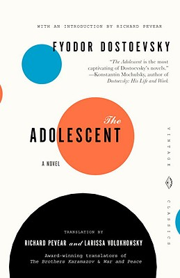 The Adolescent - Dostoevsky, Fyodor Mikhailovich, and Dostoyevsky, Fyodor, and Pevear, Richard (Translated by)