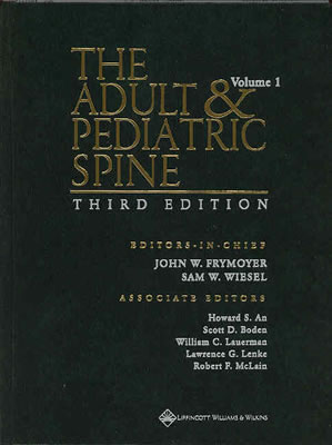 The Adult and Pediatric Spine - An, Howard S, MD (Editor), and Boden, Scott D, Dr., M.D. (Editor), and Lauerman, William C (Editor)