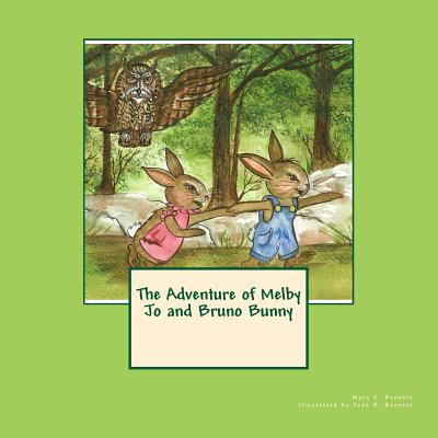 The Adventure of Melby Jo and Bruno Bunny - Bennett, Miss Mary Elizabeth