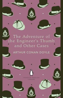 The Adventure of the Engineer's Thumb and Other Cases - Doyle, Arthur Conan, Sir