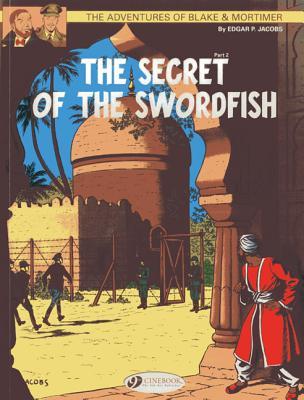 The Adventures of Blake and Mortimer: The Secret of the Swordfish, Part 2 v. 16 -