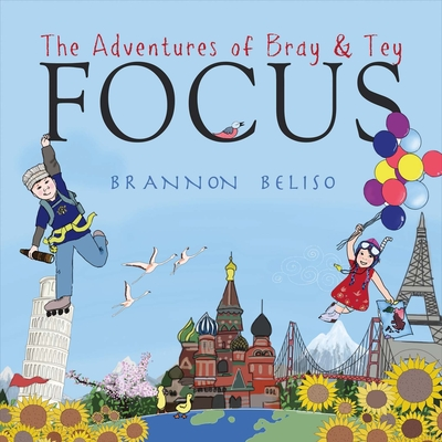 The Adventures of Bray & Tey Focus - Beliso, Brannon