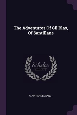 The Adventures of Gil Blas, of Santillane - Alain Rene Le Sage (Creator)