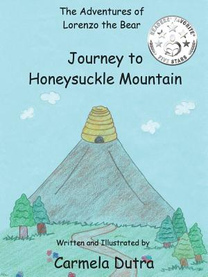 The Adventures of Lorenzo the Bear Journey to Honeysuckle Mountain -