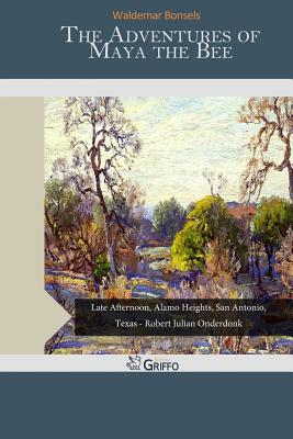 The Adventures of Maya the Bee - Bonsels, Waldemar