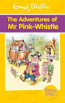 The Adventures of Mr Pink-Whistle - Blyton, Enid