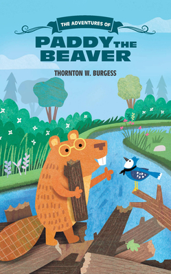 The Adventures of Paddy the Beaver - Burgess, Thornton W.