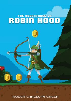 The Adventures of Robin Hood - Green, Roger Lancelyn